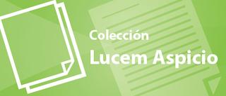 Colección Lucem Aspicio
